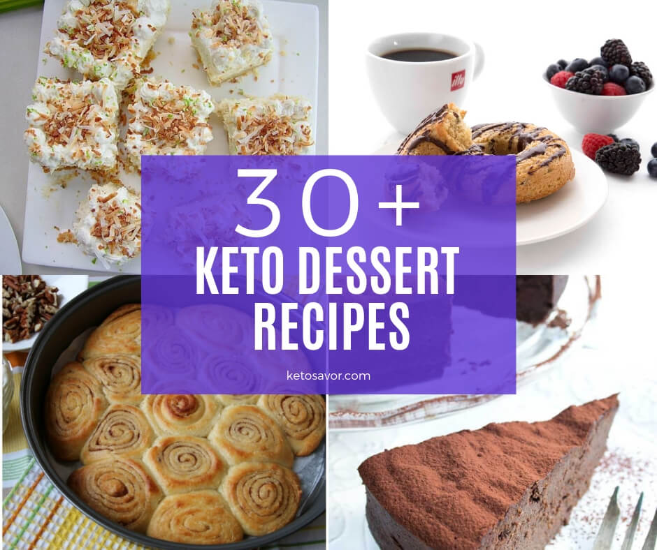 30 Excellent Keto Dessert Recipes For Weight Loss