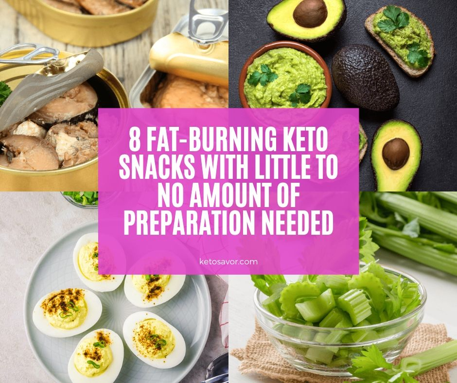8 Fat-Burning Keto Snacks with Little to No Amount of Preparation Needed