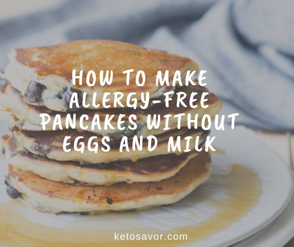 How To Make Allergy-Free Pancakes Without Eggs And Milk: A Coolinar's Guide