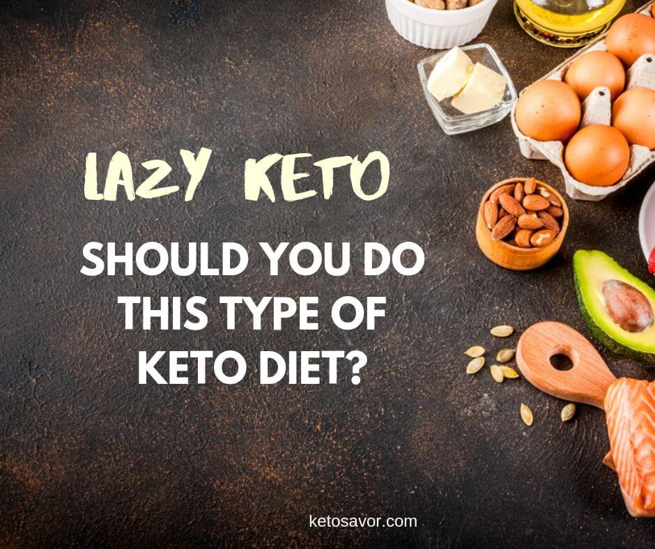 Lazy Keto: Should You Do This Type of Keto Diet?
