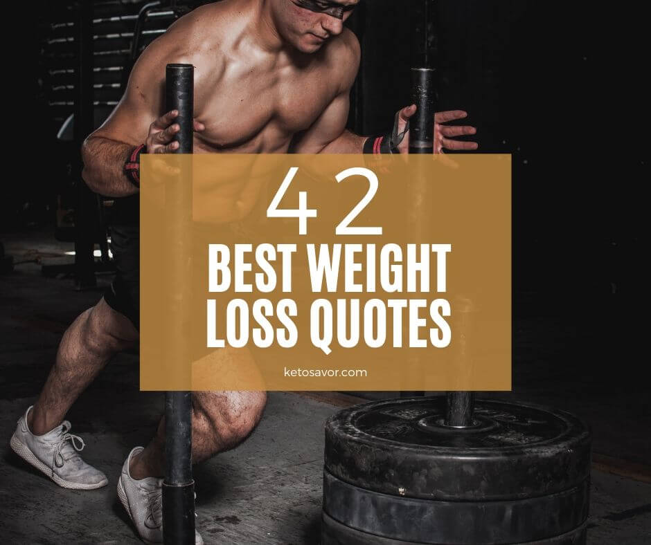42 Best Weight Loss Quotes to Keep You Motivated