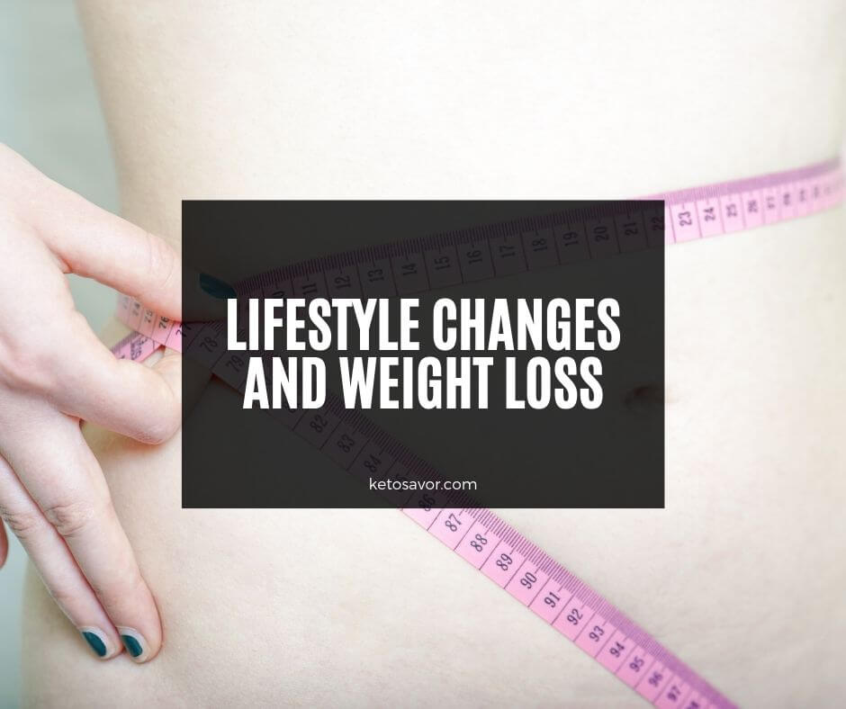 Lifestyle Changes and Weight Loss