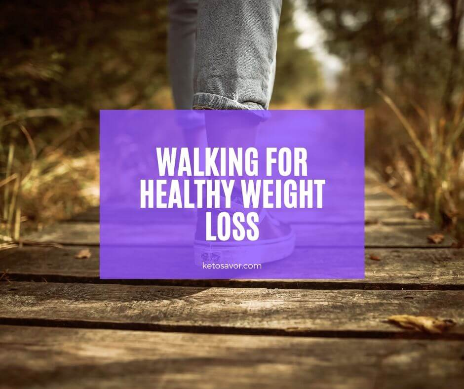 Walking for Healthy Weight Loss