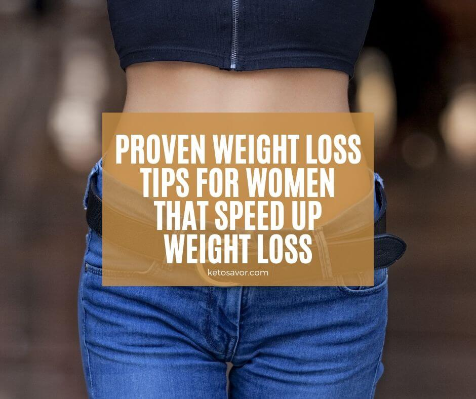Proven Weight Loss Tips for Women That Speed Up Weight Loss