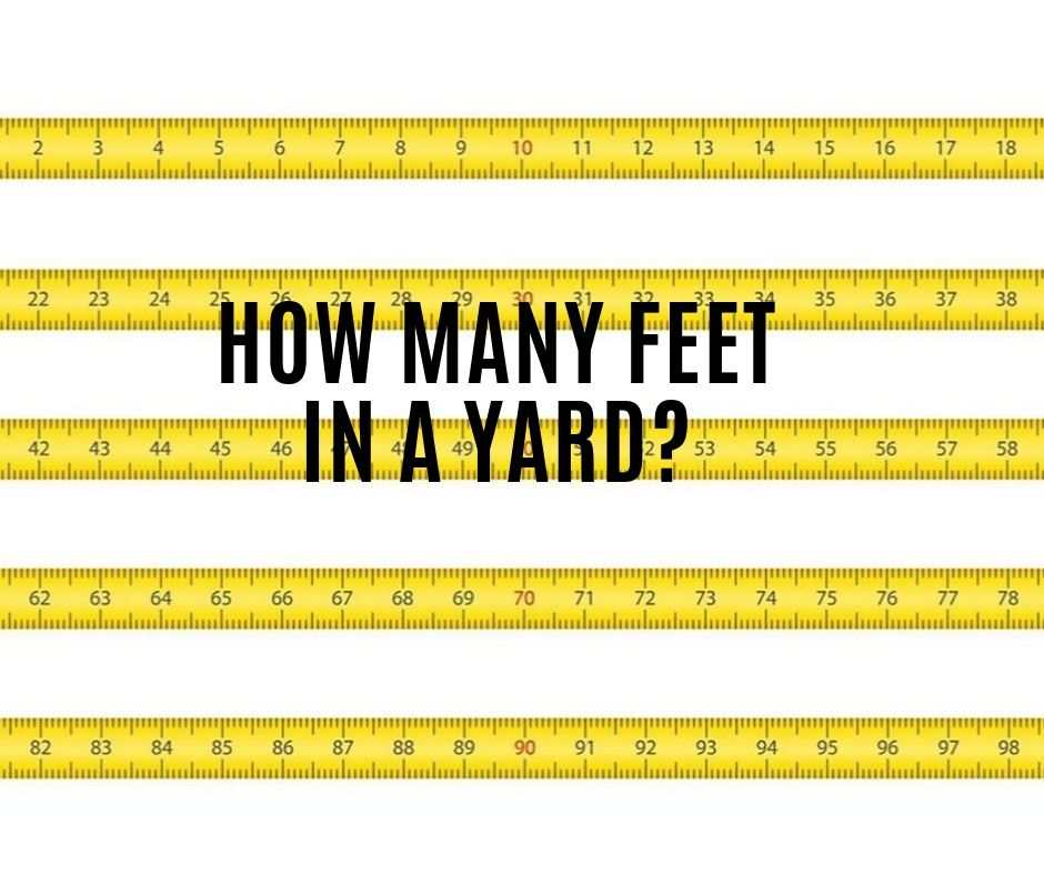 How Many Feet in a Yard?